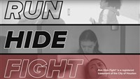 Run, Hide, Fight (a registered trademark of the City Of Houston)