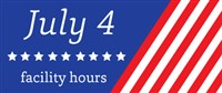 July 4 Facility Hours